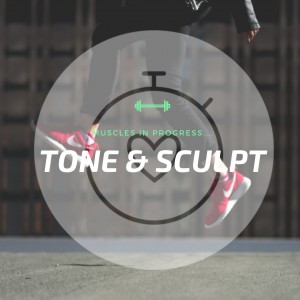 Tone and Sculpt Sessions