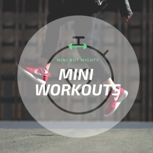 Mini Workouts
